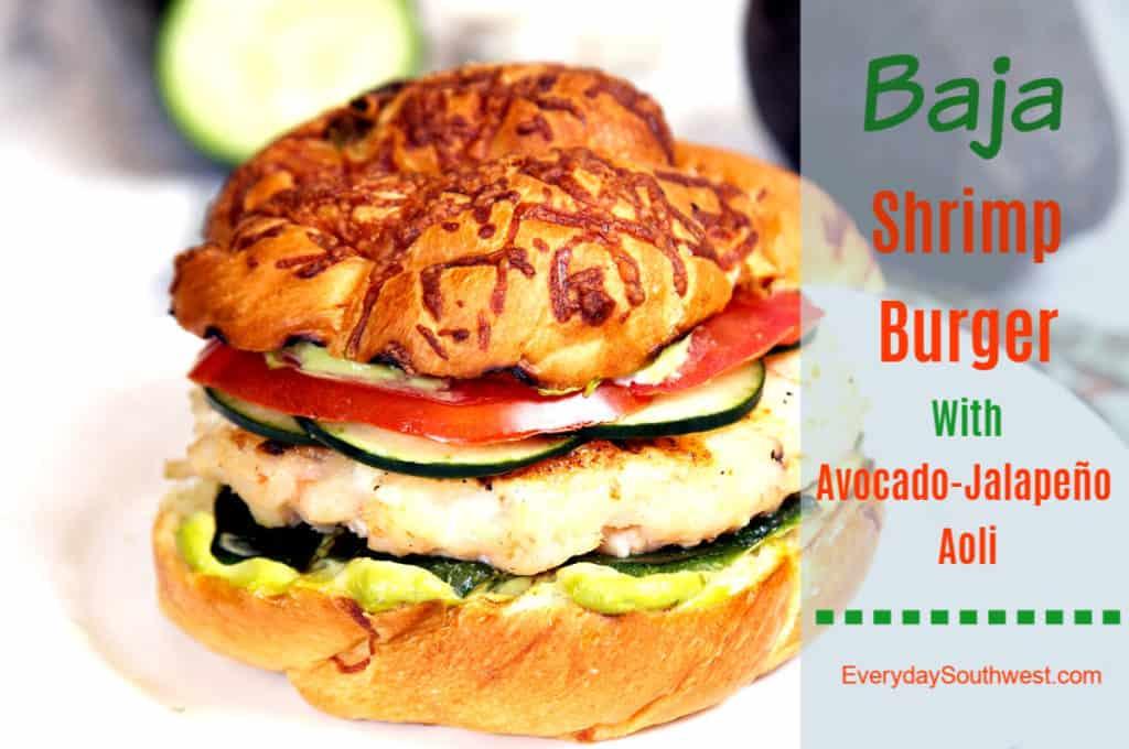 Shrimp Burger Recipe with Avocado Jalapeno Aioli