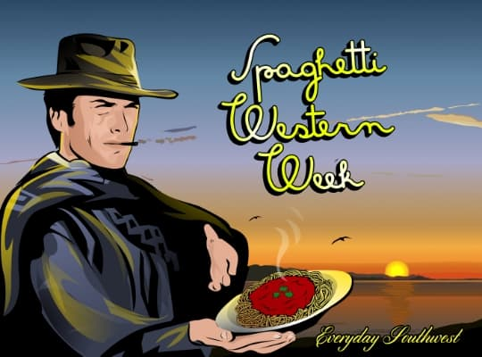 Spaghetti Western Week Everyday Southwest