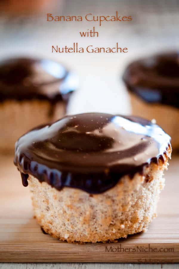 Old Fashion Banana Cupcakes with New Fangled Nutella Ganache Recipe