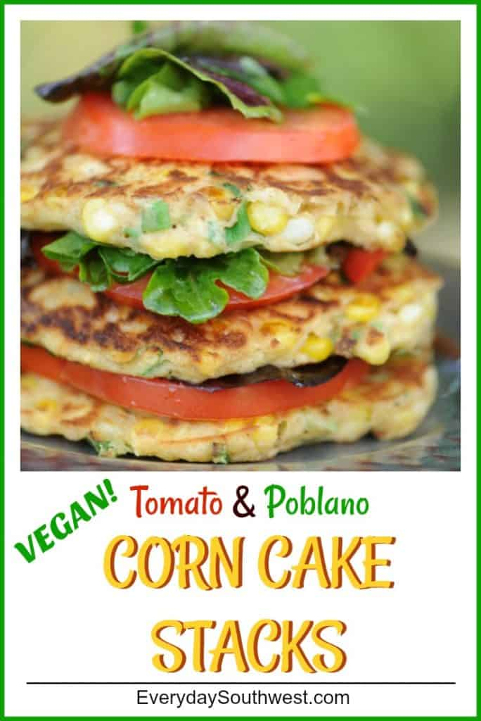 Corn Cake Recipe Stacked with Tomato and Poblano
