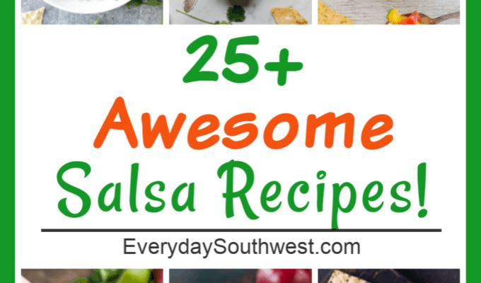 Salsa Recipes – 25 Plus Awesome Salsas!
