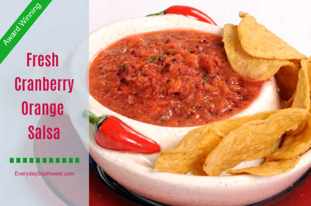 Award Winning Fresh Cranberry Orange Salsa by Everyday Southwest