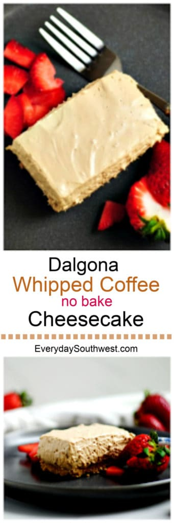 Dalgona Coffee No Bake Cheesecake from Everyday Southwest